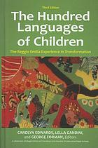The hundred languages of children : the Reggio Emilia experience in transformation