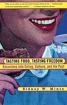 Tasting food, tasting freedom : excursions into eating, culture, and the past