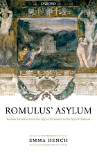 Romulus' asylum : Roman identities from the age of Alexander to the age of Hadrian