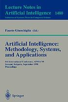 Artificial intelligence : methodology, systems, and applications : 8th international conference, AIMSA'98, Sozopol, Bulgaria, Sptember 21-23, 1998 : proceedings