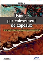 Usinage par enlèvement de copeaux : de la technologie aux applications industrielles