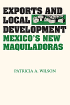Exports and local development : Mexico's new maquiladoras