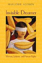 Invisible dreamer : memory, Judaism, and human rights