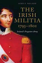 The Irish militia, 1793-1802 : Ireland's forgotten army
