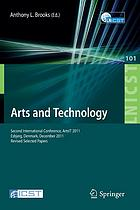 Arts and technology : second International Conference, ArtsIT 2011, Esbjerg, Denmark, December 10-11, 2011, Revised selected papers