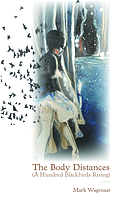 The body distances (a hundred blackbirds rising) : poems