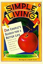 Simple living : one couple's search for a better life