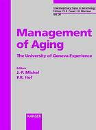 Management of aging : the University of Geneva experience