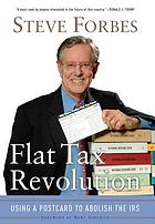Flat tax revolution : using a postcard to abolish the IRS