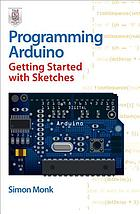 Programming Arduino : getting started with sketches