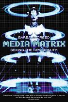 Media matrix : sexing the new reality