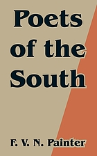 Poets of the South : a series of biographical and critical studies with typical poems