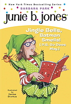 Junie B., first grader : jingle bells, Batman smells! (P.S. so does May)