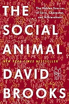 The social animal : a story of love, character, and achievement
