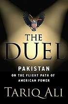 The duel : Pakistan on the flight path of American power