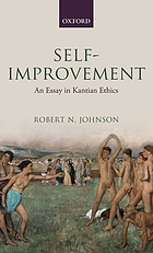 Self-improvement : an essay in Kantian ethics