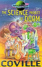 The science project of doom!