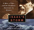 Isaac's storm : a man, a time, and the deadliest hurricane in history