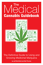Medical cannabis guidebook : the definitive guide to using and growing medicinal marijuana