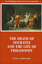 The death of Socrates and the life of philosophy : an interpretation of Plato's Phaedo
