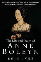 The life and death of Anne Boleyn : 'the most happy'