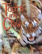 Tooth and claw : animal adventures in the wild