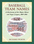 Baseball team names : a worldwide dictionary, 1869-2011