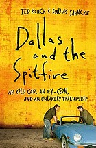 Dallas and the Spitfire : an old car, an ex-con, and an unlikely friendship