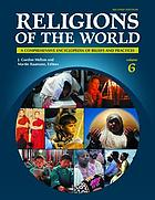 Religions of the world : a comprehensive encyclopedia of beliefs and practices