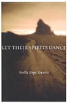 Let their spirits dance : a novel