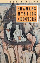 Shamans, mystics, and doctors : a psychological inquiry into India and its healing traditions