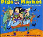 Pigs go to market : fun with math and shopping