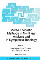 Morse theoretic methods in nonlinear analysis and in symplectic topology : [proceedings of the NATO Advanced Study Institute on Morse Theoretic Methods in Nonlinear Analysis and Symplectic Topology, Montreal, Canada, July 2004]
