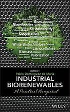 Industrial biorenewables : a practical viewpoint