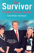 The survivor : Tony Blair in peace and war