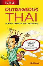 Outrageous Thai : slang, curses and epithets