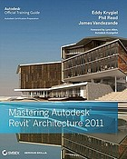 Mastering Autodesk Revit architecture 2011 : Autodesk official training guide