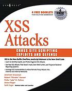 Cross Site Scripting Attacks : XSS Exploits and Defense.