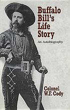 Buffalo Bill's life story : an autobiography