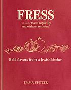 Fress : bold flavours from a Jewish kitchen