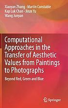 Computational approaches in the transfer of aesthetic values from paintings to photographs : beyond red, green and blue
