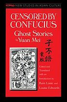 Censored by Confucius : ghost stories by Yuan Mei