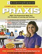 Praxis : preparing for the Praxis I, Pre-Professional Skills Tests (PPST®s) and the Praxis II®, Principles of Learning and Teaching (PLT)