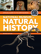 Official guide to the Smithsonian National Museum of Natural History.