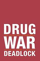 Drug War Deadlock: The Policy Battle Continues cover image