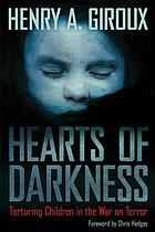 Hearts of darkness : torturing children in the war on terror