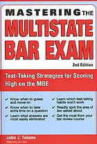 Mastering the multistate bar exam : test-taking strategies for scoring high on the multistate bar exam