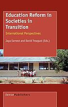 Education reform in societies in transition : international perspectives