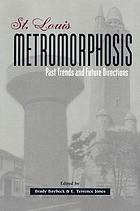 St. Louis metromorphosis : past trends and future directions