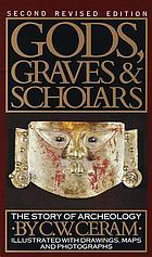 Gods, graves, and scholars : the story of archaeology